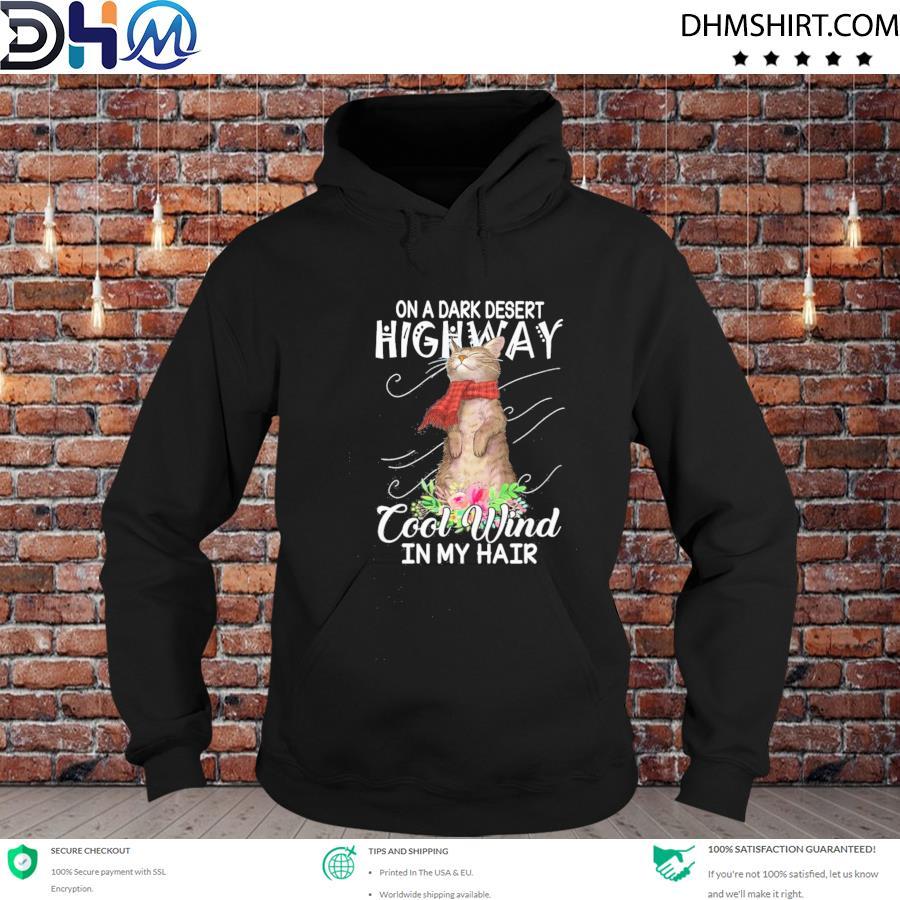 Cat on a dark desert highway cool wind in my hair s hoodie